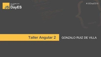 Angular2 Workshop por Gonzalo Ruiz de Villa