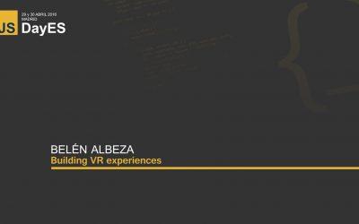 Building VR experiences por Belén Albeza