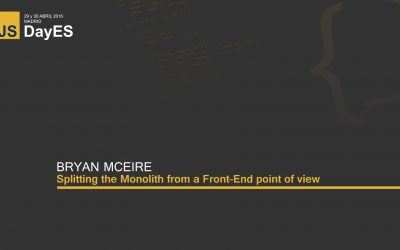 Splitting the Monolith from a Front-End point of view by Bryan McEire
