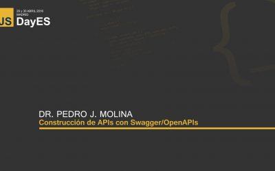 Construcción de APIs con Swagger/OpenAPIs por Pedro J. Molina