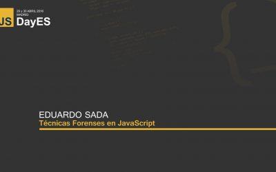 Técnicas Forenses en JavaScript por Eduardo Sada