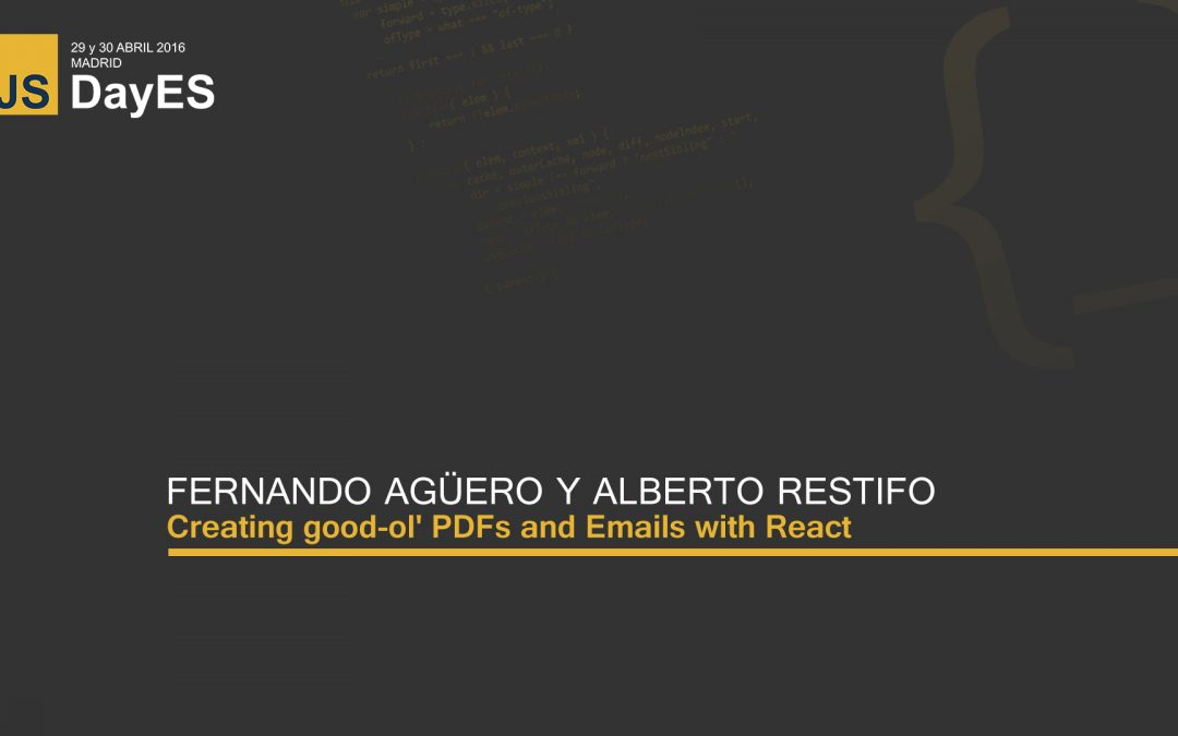 Creating good-ol' PDFs and Emails with React by Fernando Agüero and Alberto Restifo