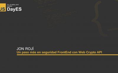 Un paso más en seguridad FrontEnd con Web Crypto API por Jon Rojí