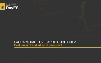 Past, present and future of Javascript by Laura Morillo-Velarde Rodríguez