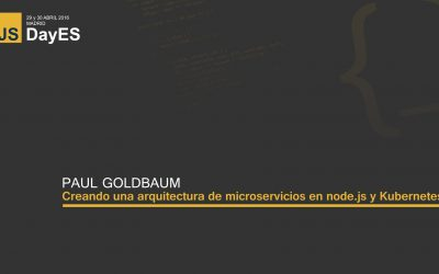 Creando una arquitectura de microservicios en node.js y Kubernetes por Paul Goldbaum