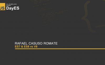 ES7 & ES8 vs V8 por Rafael Casuso Romate