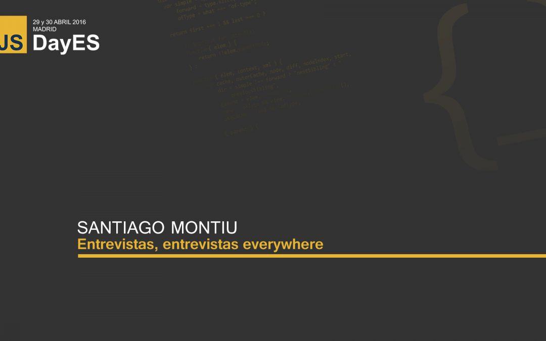 Entrevistas, entrevistas everywhere por Santiago Montiu
