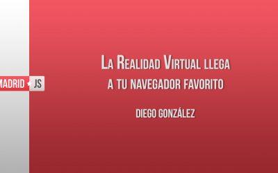 La Realidad Virtual llega a tu navegador favorito por Diego González [vídeo]