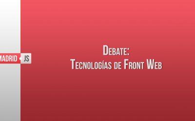 Debate: Tecnologías de Front Web [vídeo]