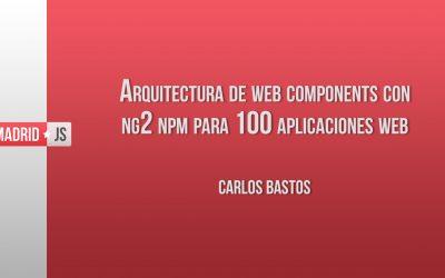 Arquitectura de web components con ng2 npm para 100 aplicaciones web