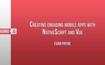 Creating Engaging Mobile Apps with NativeScript and Vue