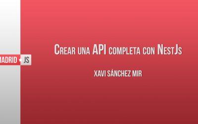 Crear una API completa con NestJS por Xavi Sánchez Mir