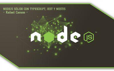 NodeJS Sólido con TypeScript, Jest y NestJS por Rafael Casuso