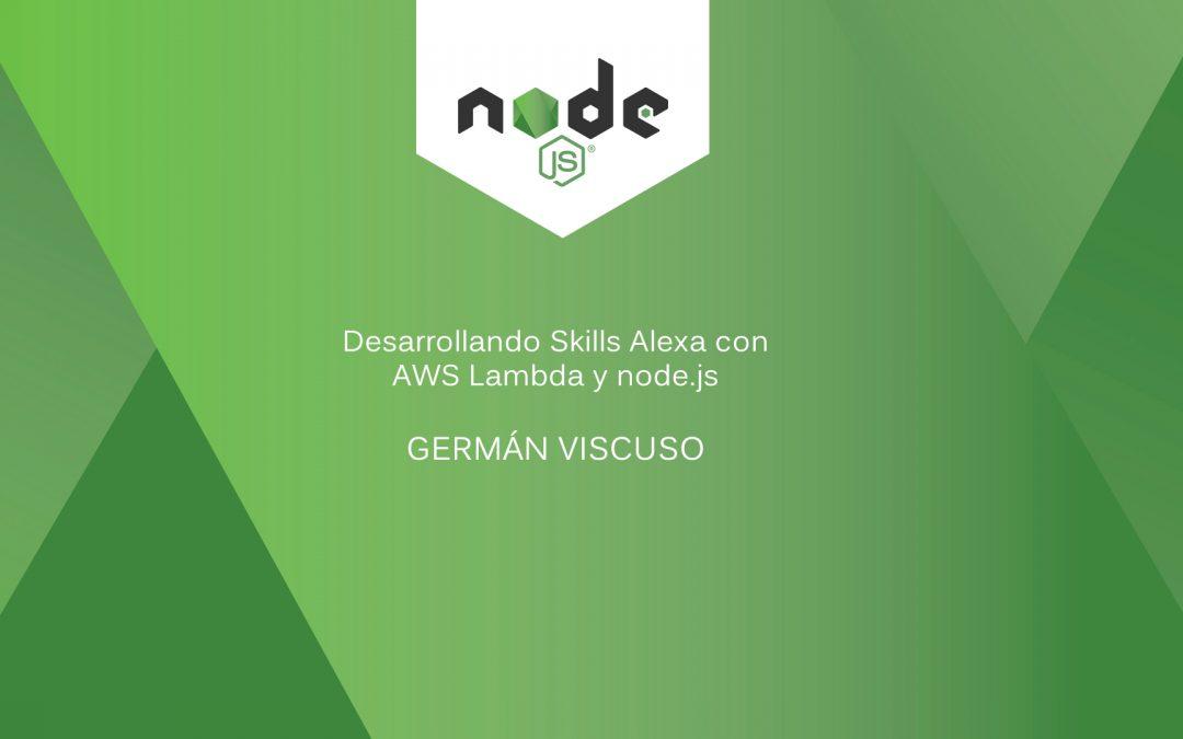 Desarrollando Skills Alexa con AWS Lambda y node.js por Germán Viscuso