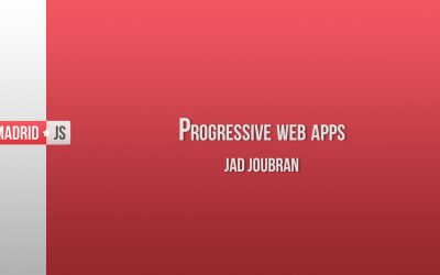 Progressive Web Apps – Jad Joubran