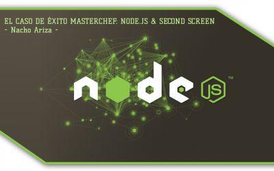 El caso de éxito Masterchef: Node.js & Second Screen