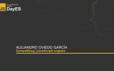 Demystifying (JavaScript) engines by Alejandro Oviedo García
