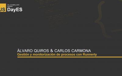 Gestión y monitorización de procesos con Runnerty por Álvaro Quirós y Carlos Carmona