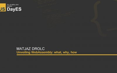 Unveiling WebAssembly: what, why, how by Matjaz Drolc