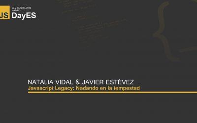 Javascript Legacy: Nadando en la tempestad por Natalia Vidal y Javier Estévez
