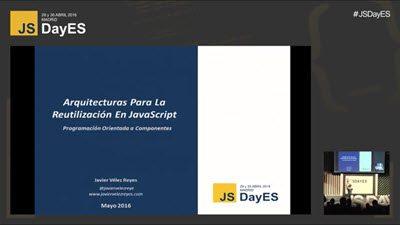 Arquitecturas para la reutilización en Javascript por Javier Vélez